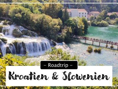 Roadtrip Kroatien und Slowenien